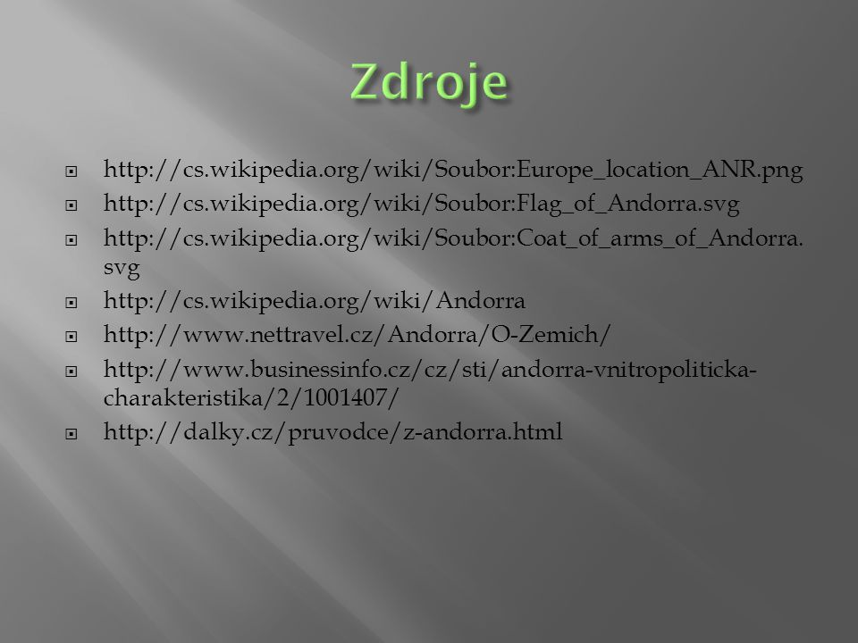 Zdroje http://cs.wikipedia.org/wiki/Soubor:Europe_location_ANR.png