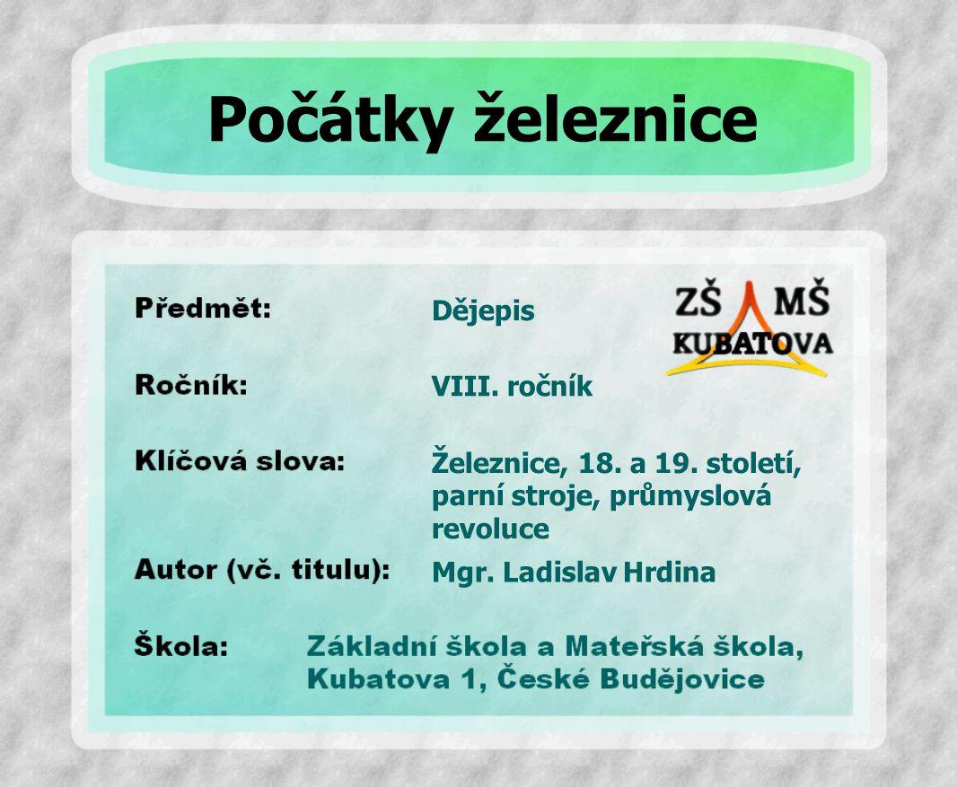 Počátky železnice Dějepis VIII. ročník