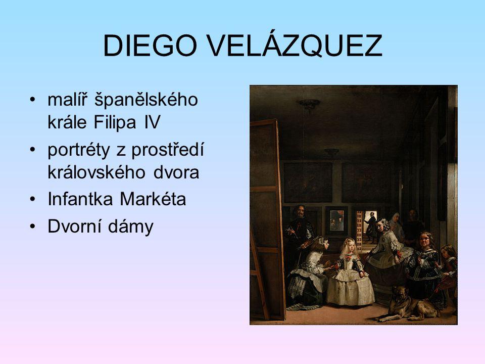 DIEGO VELÁZQUEZ malíř španělského krále Filipa IV