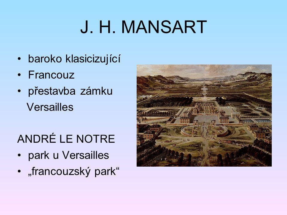 J. H. MANSART baroko klasicizující Francouz přestavba zámku Versailles
