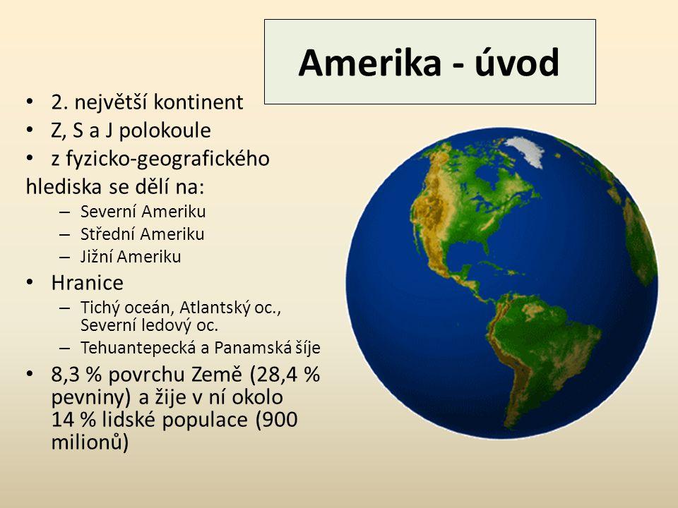 Amerika - úvod 2. největší kontinent Z, S a J polokoule