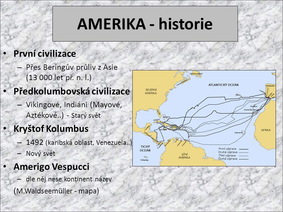 AMERIKA - historie První civilizace Předkolumbovská civilizace