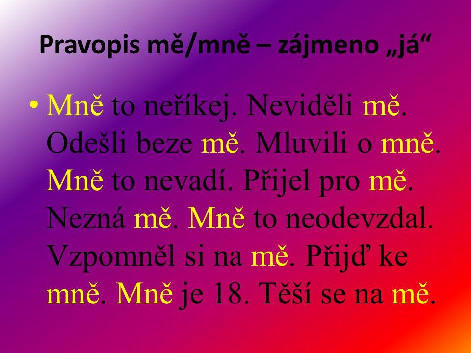 """Pravopis mě/mně – zájmeno """"já"""
