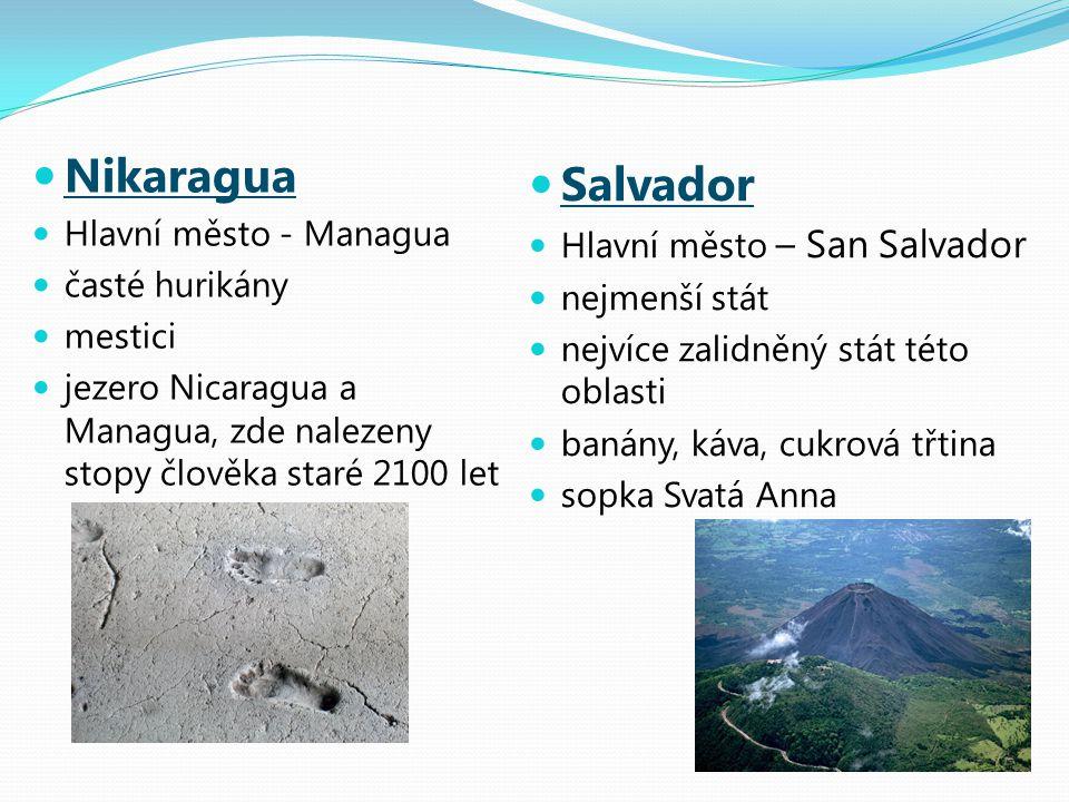 Nikaragua Salvador Hlavní město - Managua Hlavní město – San Salvador