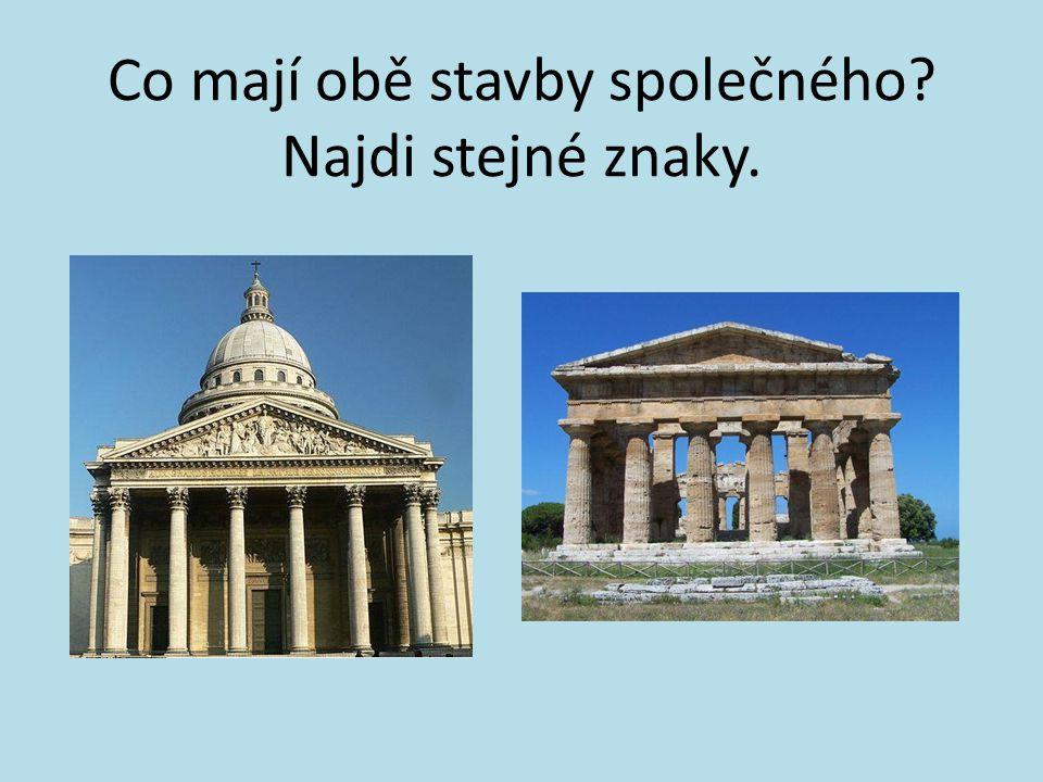 Co mají obě stavby společného Najdi stejné znaky.