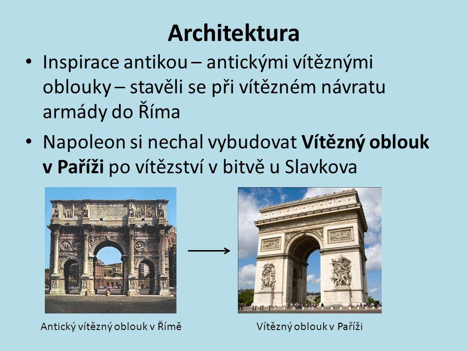 Architektura Inspirace antikou – antickými vítěznými oblouky – stavěli se při vítězném návratu armády do Říma.