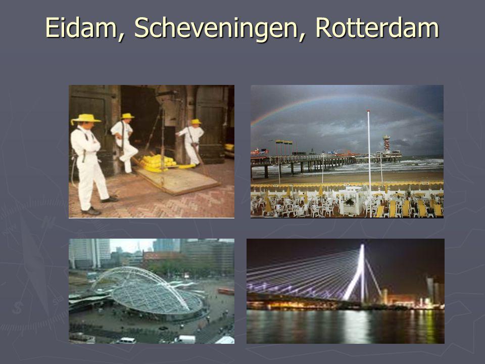 Eidam, Scheveningen, Rotterdam