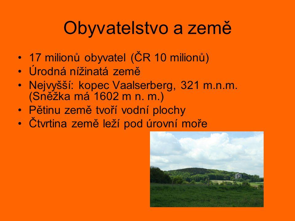 Obyvatelstvo a země 17 milionů obyvatel (ČR 10 milionů)