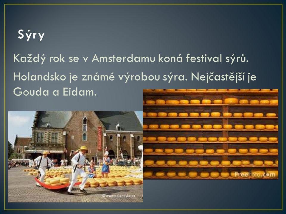 Sýry Každý rok se v Amsterdamu koná festival sýrů.