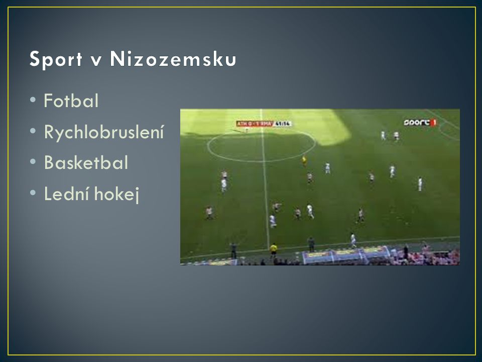 Sport v Nizozemsku Fotbal Rychlobruslení Basketbal Lední hokej