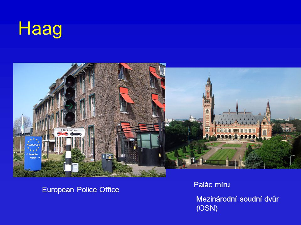 Haag Palác míru European Police Office Mezinárodní soudní dvůr (OSN)