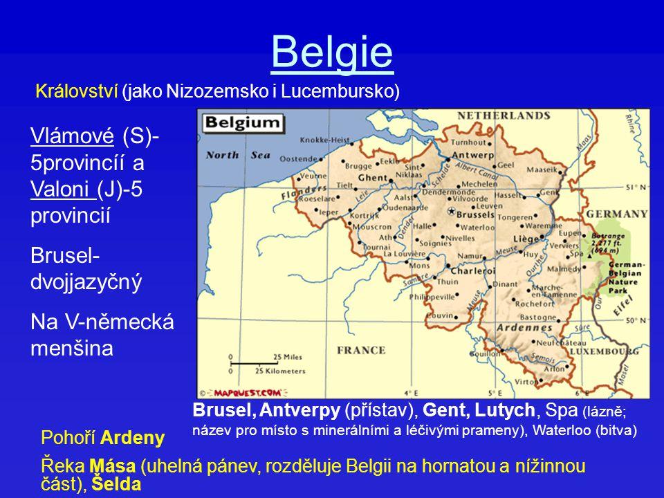 Belgie Vlámové (S)-5provincíí a Valoni (J)-5 provincií