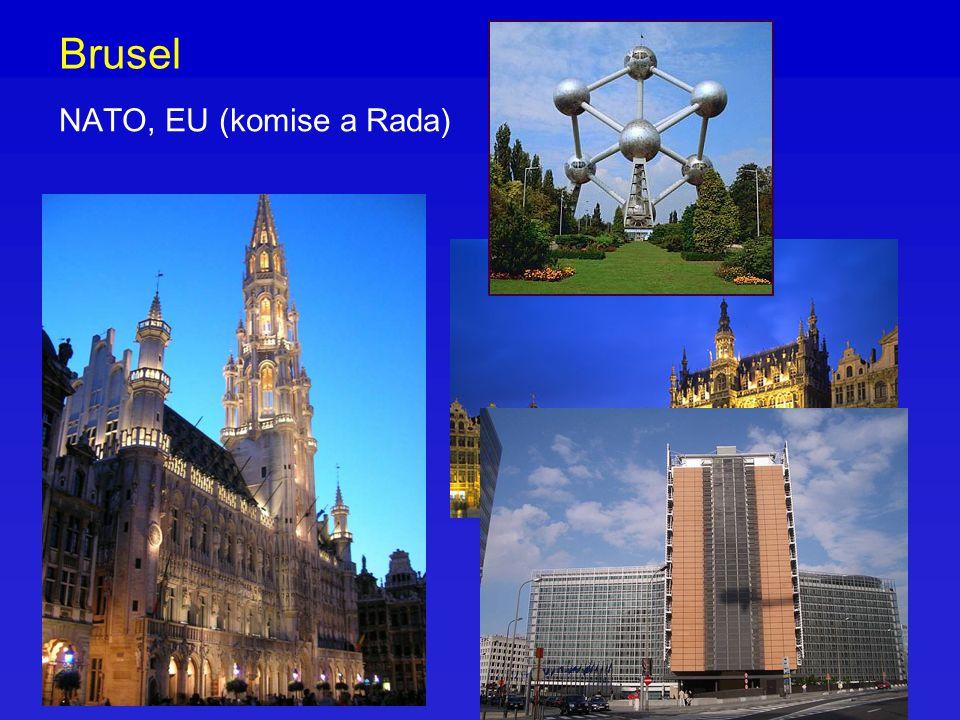 Brusel NATO, EU (komise a Rada)