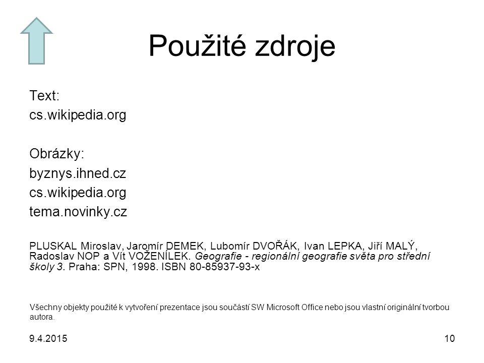 Použité zdroje Text: cs.wikipedia.org Obrázky: byznys.ihned.cz