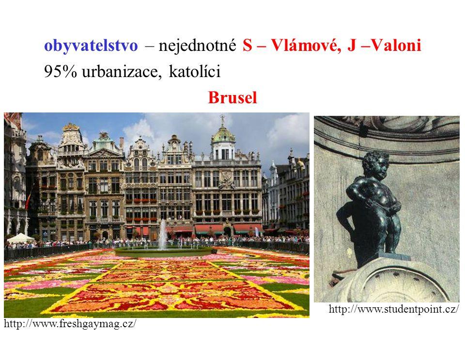 obyvatelstvo – nejednotné S – Vlámové, J –Valoni 95% urbanizace, katolíci Brusel