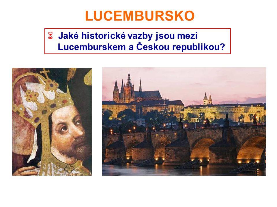 LUCEMBURSKO  Jaké historické vazby jsou mezi