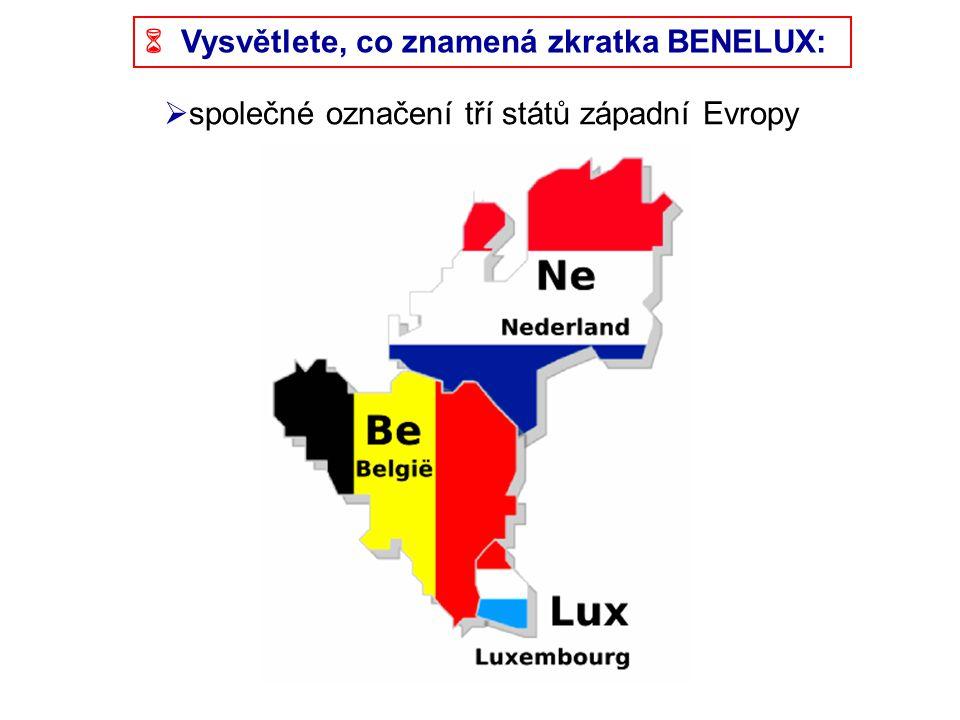  Vysvětlete, co znamená zkratka BENELUX:
