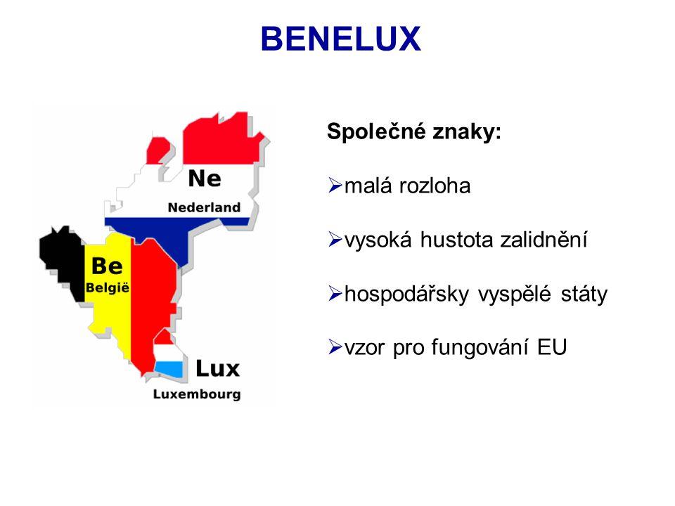 BENELUX Společné znaky: malá rozloha vysoká hustota zalidnění