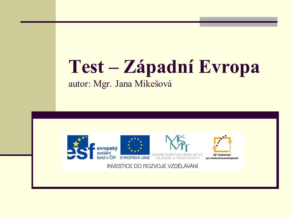 Test – Západní Evropa autor: Mgr. Jana Mikešová