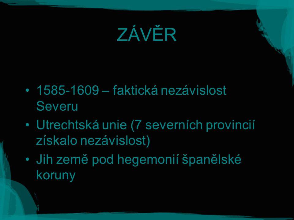ZÁVĚR 1585-1609 – faktická nezávislost Severu