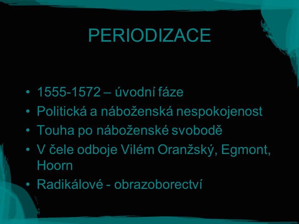 PERIODIZACE 1555-1572 – úvodní fáze