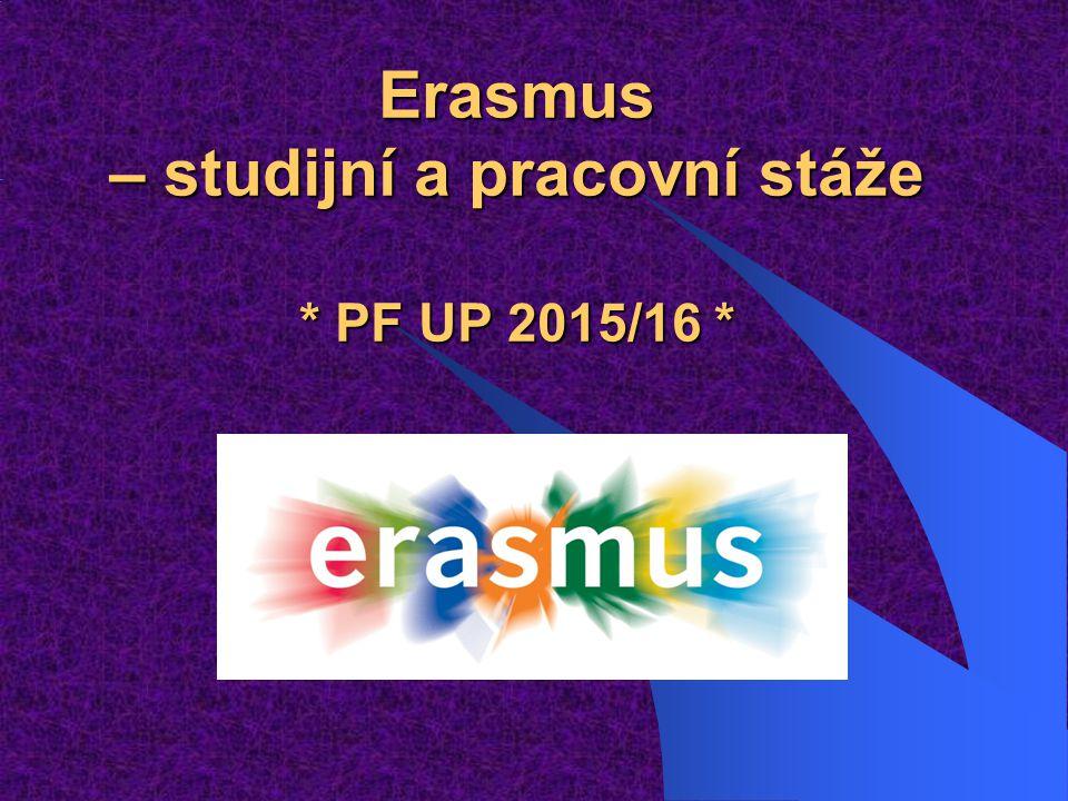 Erasmus – studijní a pracovní stáže * PF UP 2015/16 *