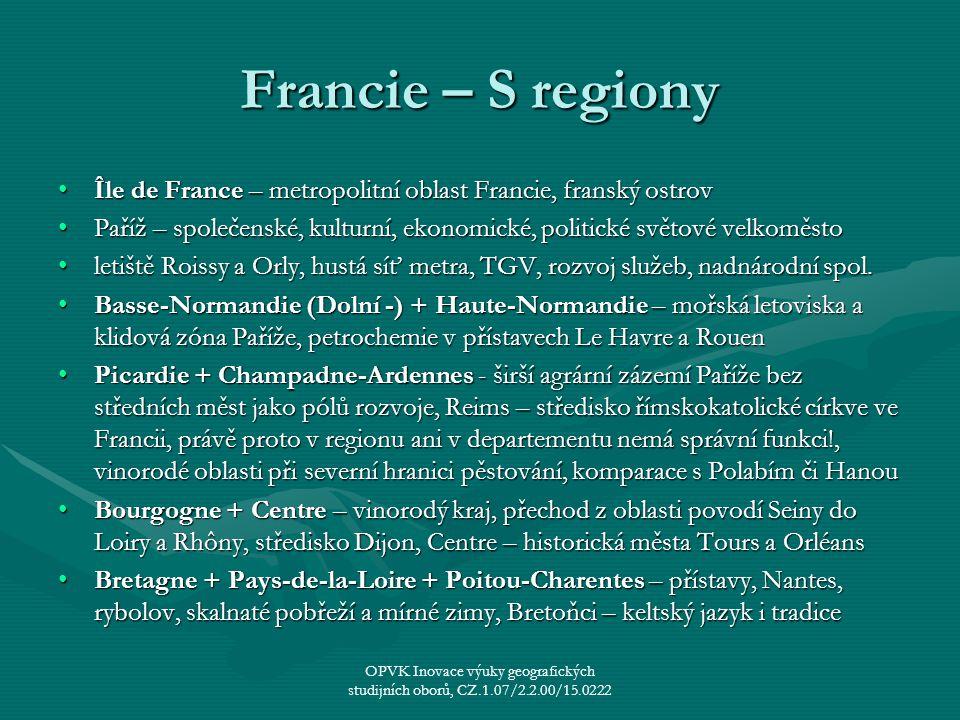 Francie – S regiony Île de France – metropolitní oblast Francie, franský ostrov.