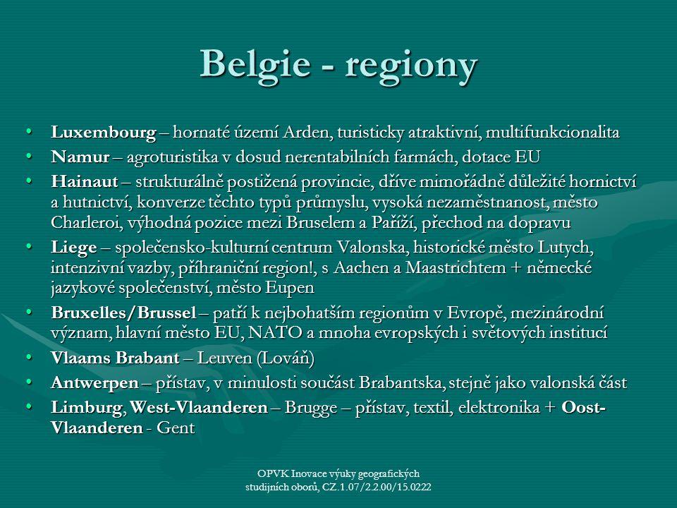 Belgie - regiony Luxembourg – hornaté území Arden, turisticky atraktivní, multifunkcionalita.