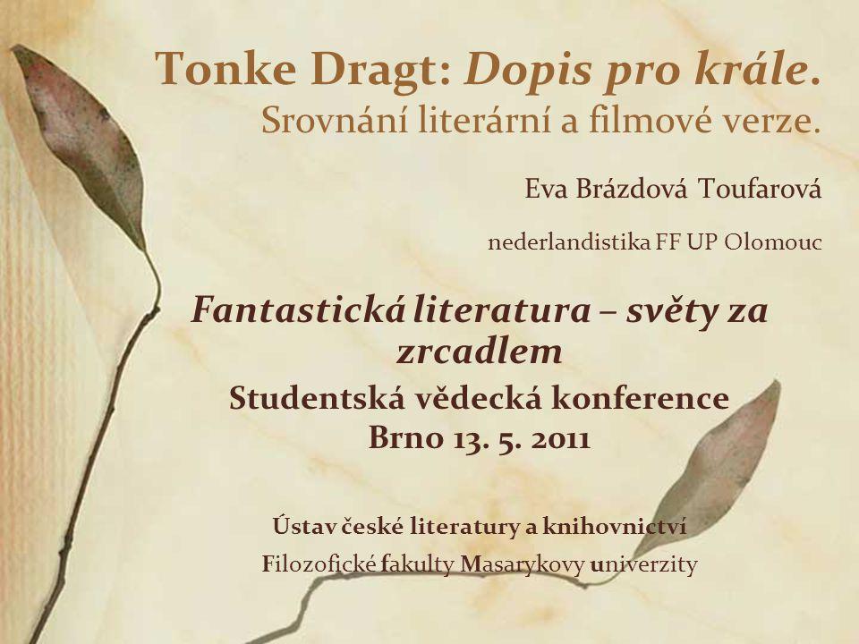 Tonke Dragt: Dopis pro krále. Srovnání literární a filmové verze
