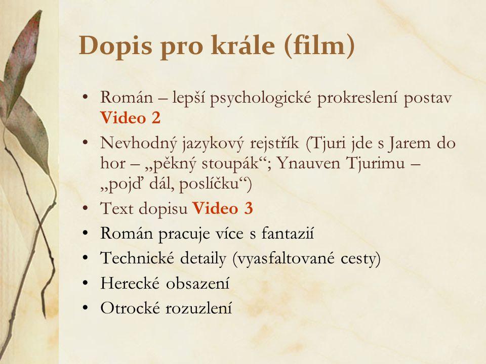 Dopis pro krále (film) Román – lepší psychologické prokreslení postav Video 2.