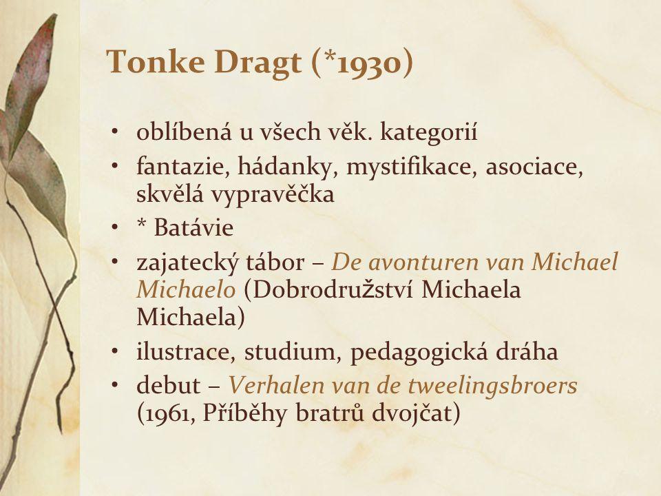 Tonke Dragt (*1930) oblíbená u všech věk. kategorií