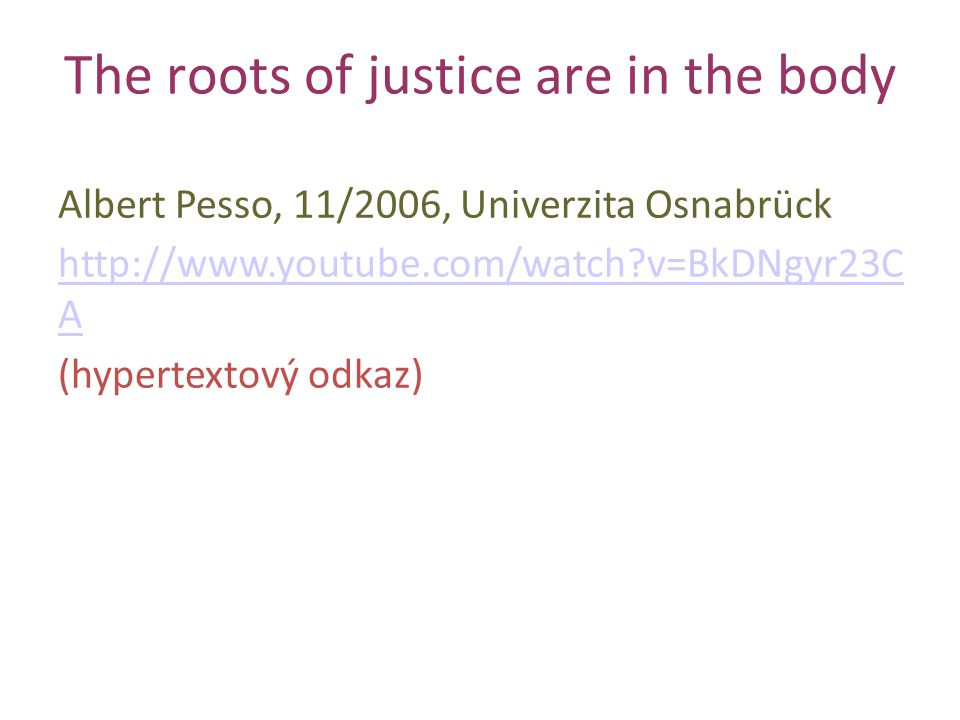 The roots of justice are in the body