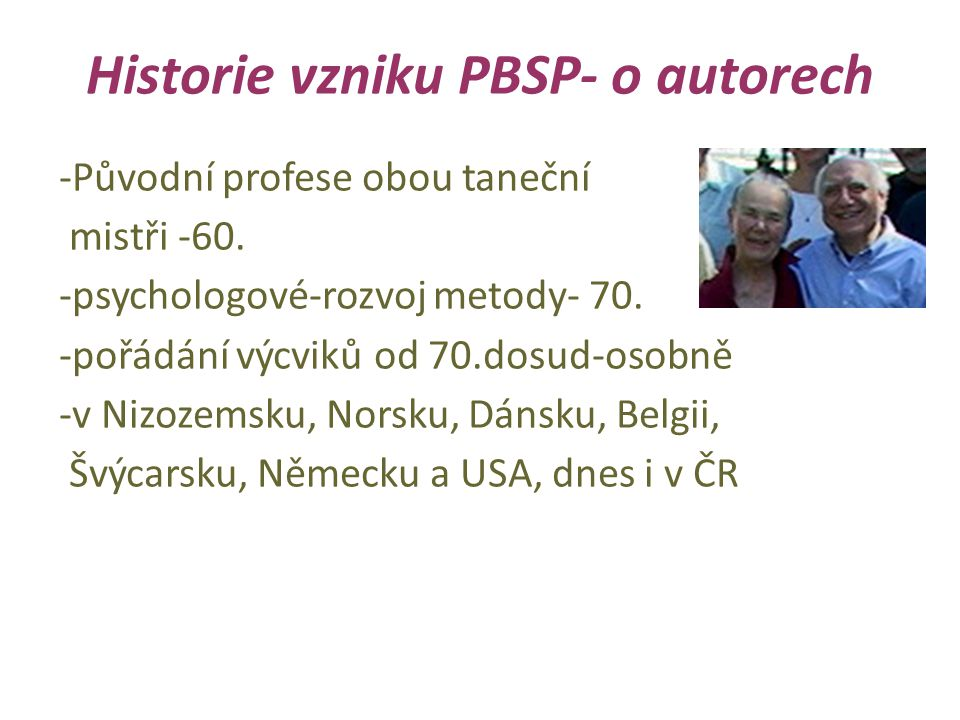 Historie vzniku PBSP- o autorech