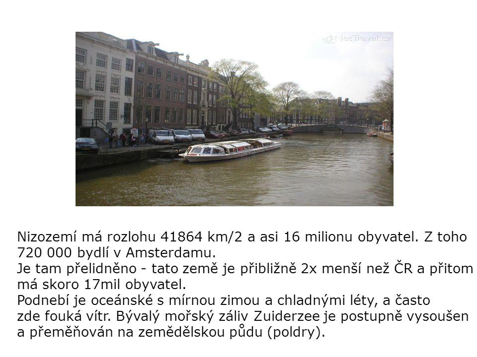 Nizozemí má rozlohu 41864 km/2 a asi 16 milionu obyvatel