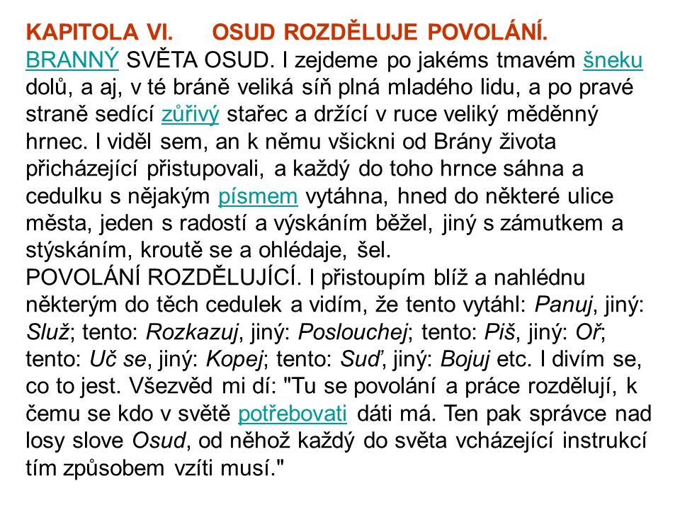 KAPITOLA VI. OSUD ROZDĚLUJE POVOLÁNÍ.