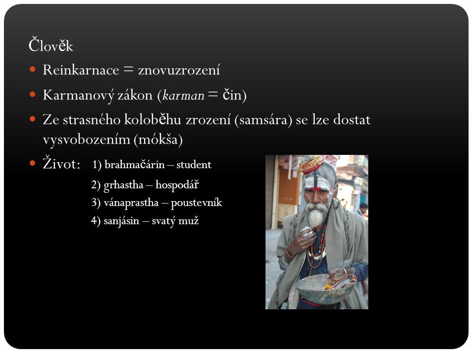 Reinkarnace = znovuzrození Karmanový zákon (karman = čin)
