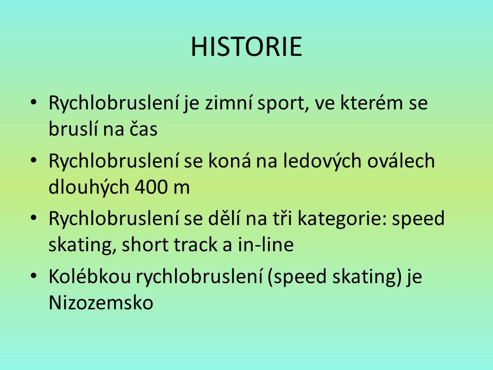 HISTORIE Rychlobruslení je zimní sport, ve kterém se bruslí na čas