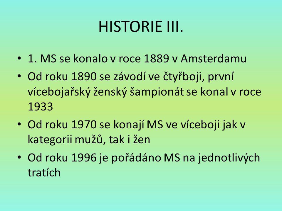 HISTORIE III. 1. MS se konalo v roce 1889 v Amsterdamu