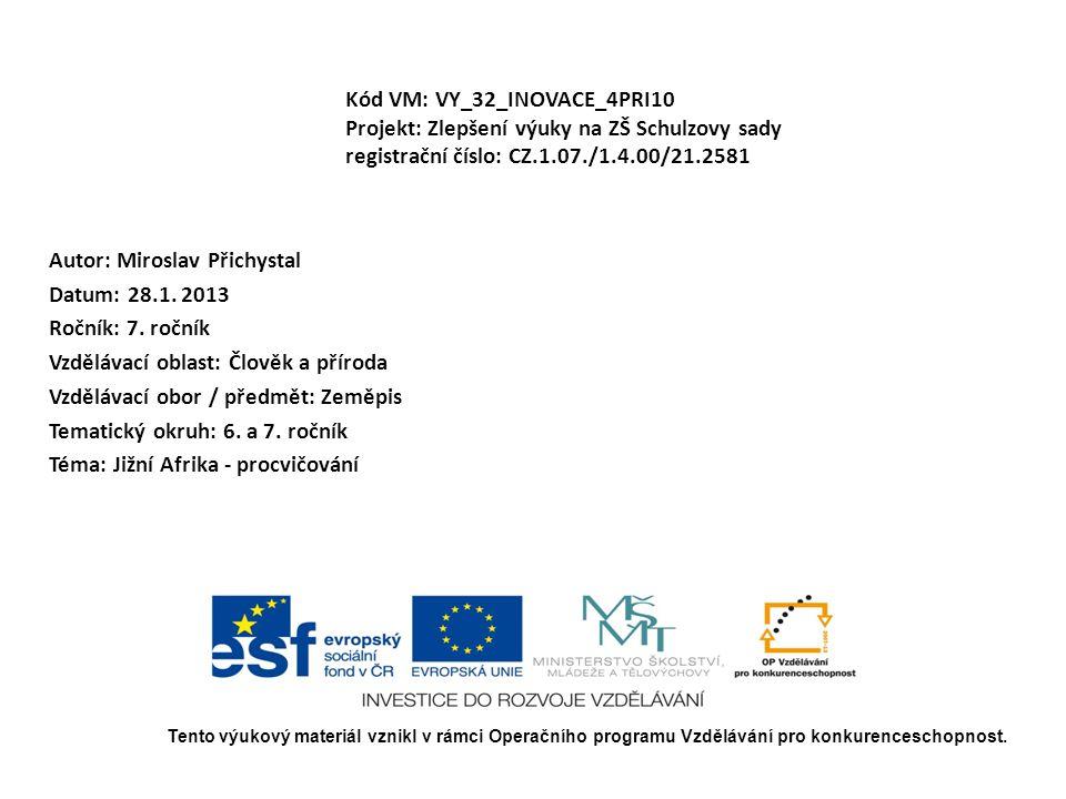 Autor: Miroslav Přichystal Datum: 28.1. 2013 Ročník: 7. ročník