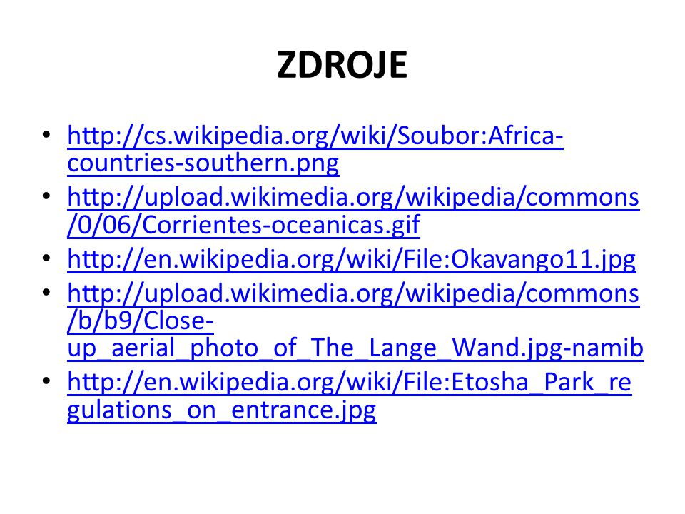 ZDROJE http://cs.wikipedia.org/wiki/Soubor:Africa-countries-southern.png.