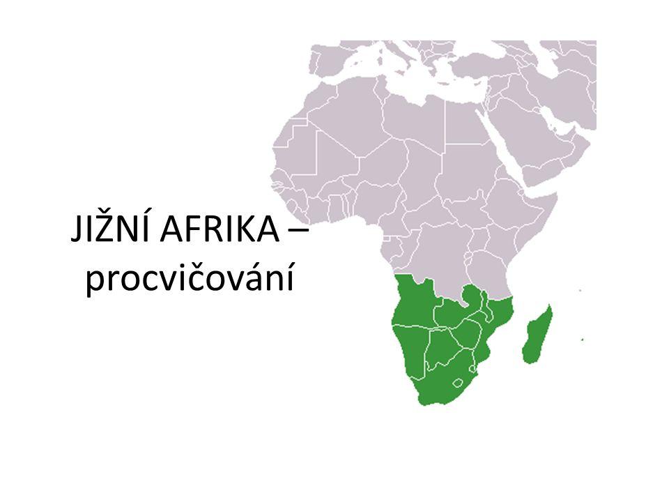 JIŽNÍ AFRIKA –procvičování