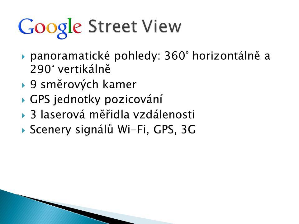 Street View panoramatické pohledy: 360° horizontálně a 290° vertikálně