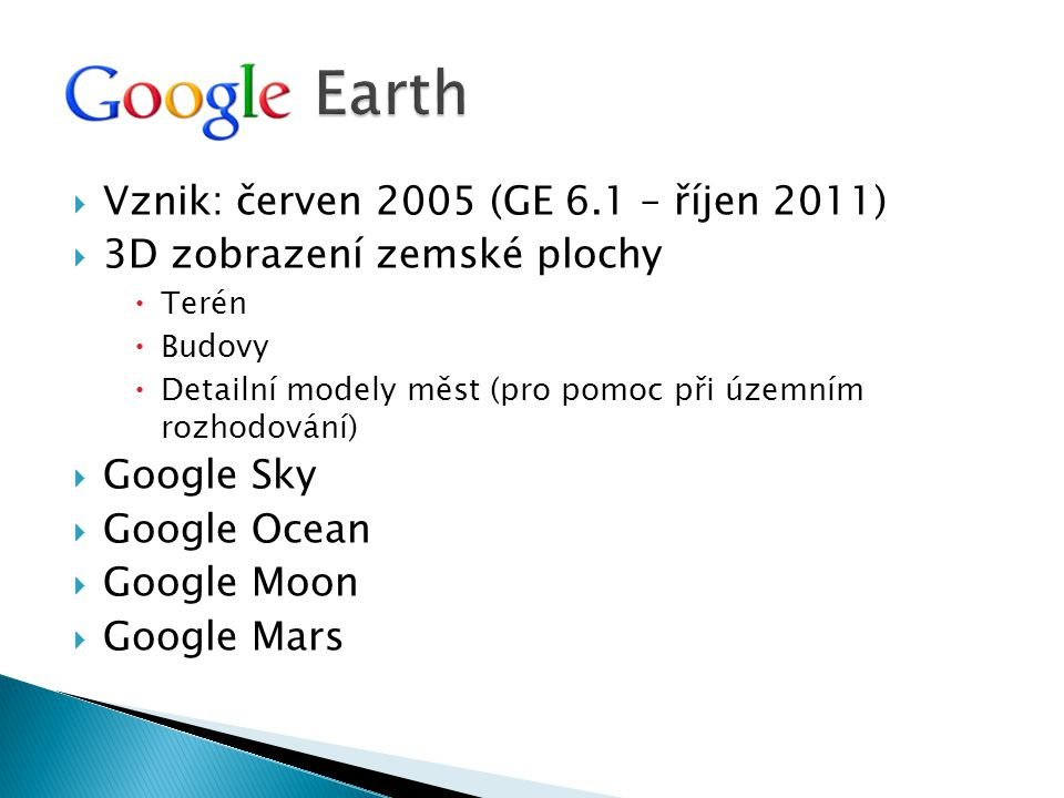 Earth Vznik: červen 2005 (GE 6.1 – říjen 2011)
