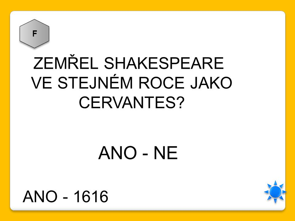 F ZEMŘEL SHAKESPEARE VE STEJNÉM ROCE JAKO CERVANTES ANO - 1616