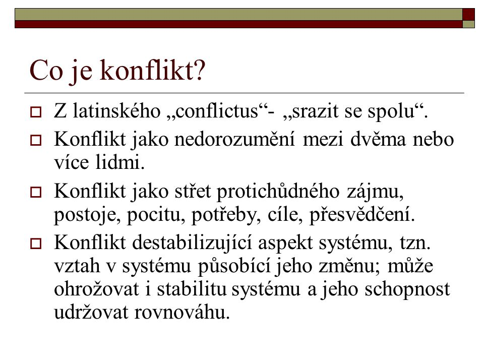 """Co je konflikt Z latinského """"conflictus - """"srazit se spolu ."""