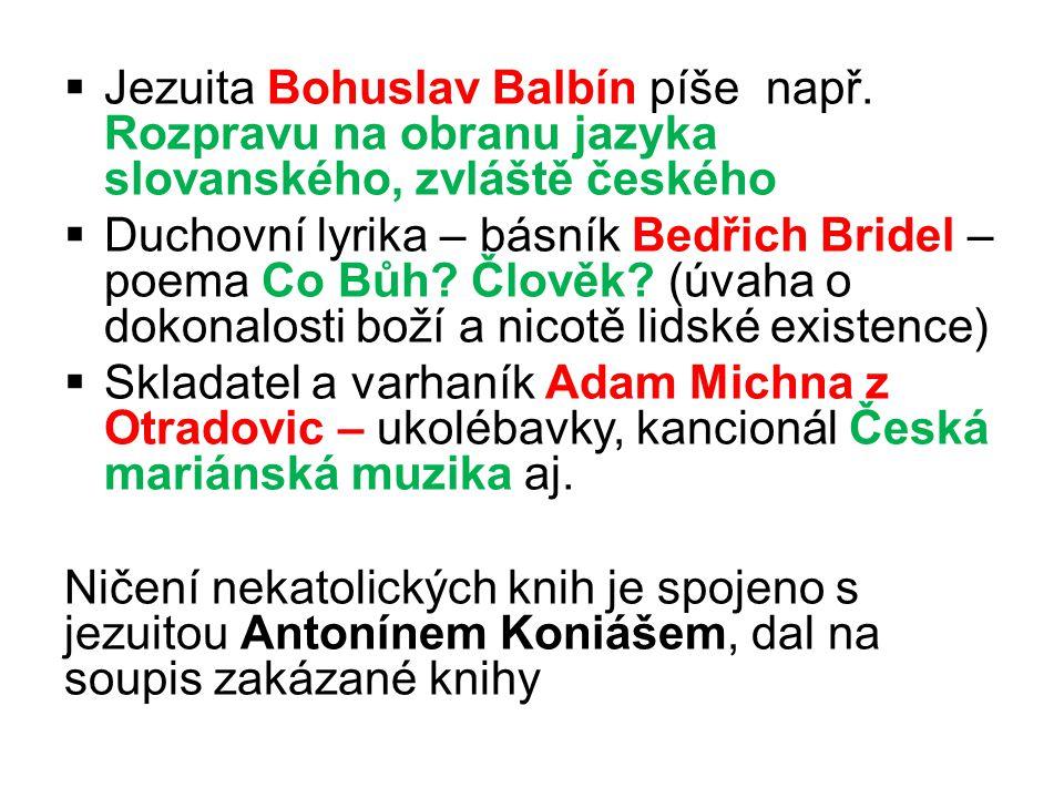 Jezuita Bohuslav Balbín píše např