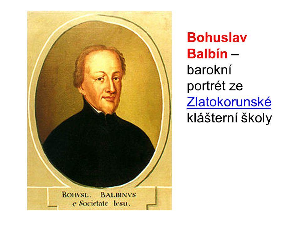 Bohuslav Balbín – barokní portrét ze Zlatokorunské klášterní školy