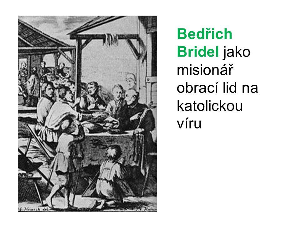 Bedřich Bridel jako misionář obrací lid na katolickou víru