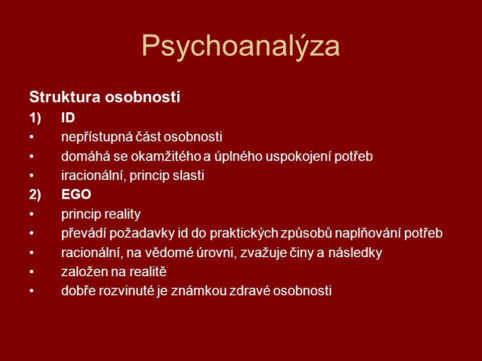 Psychoanalýza Struktura osobnosti ID nepřístupná část osobnosti