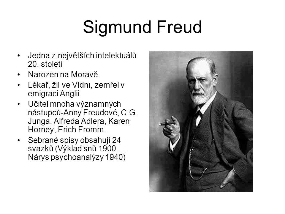 Sigmund Freud Jedna z největších intelektuálů 20. století